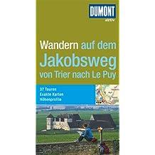 DuMont aktiv Wandern auf dem Jakobsweg von Trier nach Le Puy (DuMont Wanderführer)