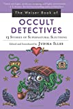 The Wesier Book of Occult Detectives: 13 Stories of Supernatural Sleuthing