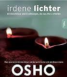 Irdene Lichter: 60 Gleichnisse und Erzählungen, die das Herz erhellen - Osho