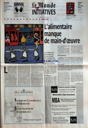 MONDE DES INITIATIVES (LE) du 08/10/1996 - MUTATIONS - LES PME DE L'AGROALIMENTAIRE S'INITIENT A LA RECHERCHE PORTRAIT - GERARD MALGLAIVE, DIRECTEUR DU PROGRAMME INGENIEURS 2000 ANNONCES CLASSEES DEMAIN DANS INITIATIVES EMPLOI - LES EFFETS DES LOIS SUR L'EMPLOI L'ALIMENTAIRE MANQUE DE MAIN-D'OEUVRE PAR CATHERINE LEROY. par Collectif