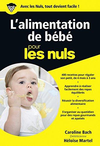 L'alimentation de bébé Pour les Nuls par Caroline BACH