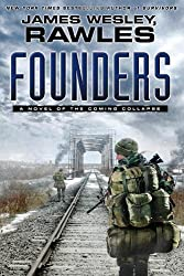Founders: A Novel of the Coming Collapse by James Wesley Rawles (2012-09-25)
