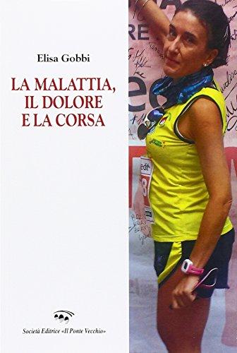 La malattia, il dolore e la corsa (Memorandum) por Elisa Gobbi