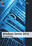 Windows Server 2016: Praxiseinstieg (mitp Professional)