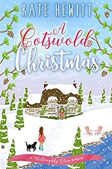 A Cotswold Christmas (Willoughby Close Series Book 1) by [Hewitt, Kate]