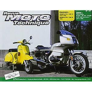 REVUE MOTO TECHNIQUE NUMERO 37 : PIAGGO VESPA P125X-125E ET BMW R60-7