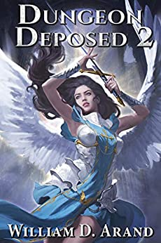 Dungeon Deposed: Book 2 por William D. Arand epub