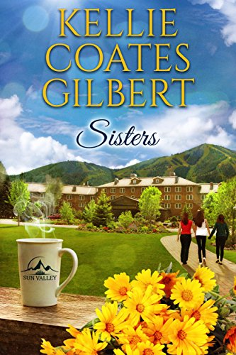 Sisters (Sun Valley Series, Book 1) (English Edition)