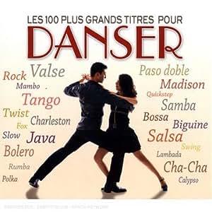 Les 100 Plus Grands Titres Pour Danser