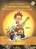 je deviens guitariste m?thode pour tous les d?butants en 1re ann?e volume 1
