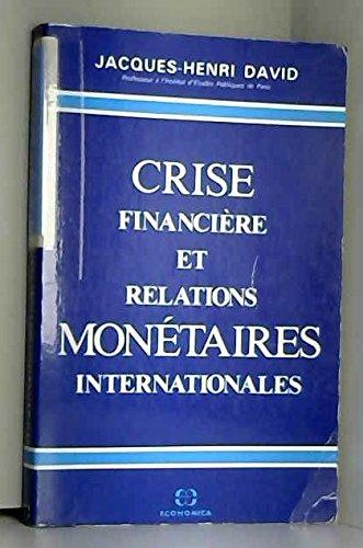 Crise financière et relations monétaires internationales