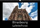 Strasbourg la petite France : La visite de la vieille ville est toujours un vrai plaisir. Calendrier mural A3 horizontal 2016