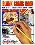 Blank Comic Book for Kids: Create Your Own Comics, Pages with 3-7 Panels, Quality White Paper