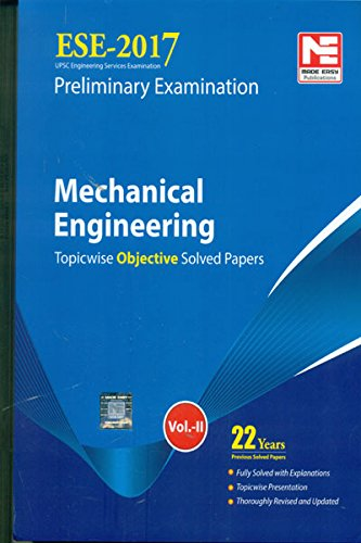 ESE 2017 Preliminary Exam: Mechanical Engineering - Topicwise Objective Solved Papers - Vol. 2