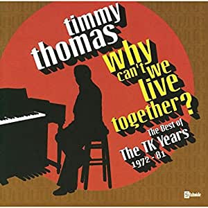 Why Can't We Live Together? (The Best Of The Tk Years 1972-81)