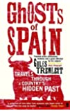 Ghosts of Spain: Travels Through Spain and Its Silent Past: Travels Through a Country's Hidden Past