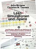 Lean-Simulationen und -Spiele: Lean-Prinzipien, -Methoden und -Werkzeuge mit Spielen und Simulationen verstehen und erlernen
