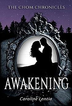 Awakening (The Chom Chronicles Book 1) (English Edition) di [Lentia, Caroline]