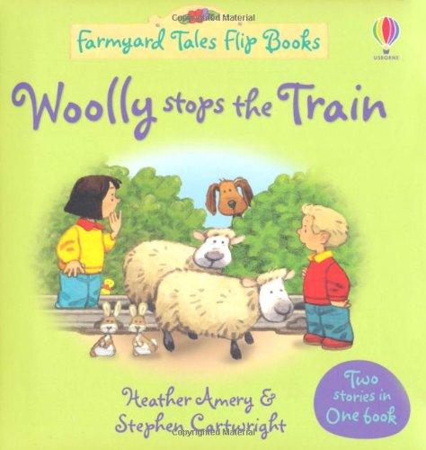 Woolly Stops the Train/The Grumpy Goat (Farmyard Tales Flip Books)