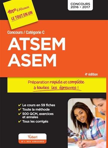 Concours ATSEM et ASEM - Catégorie C - Préparation complète et rapide à toutes les épreuves - Concours 2016-2017