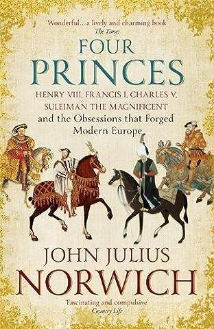 Four Princes: Henry VIII, Francis I, Charles V, Suleiman the