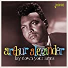 Lay Down Your Arms [ORIGINAL RECORDINGS REMASTERED] by Arthur Alexander