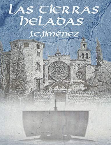 LAS TIERRAS HELADAS por Juan Carlos Jimenez Montero
