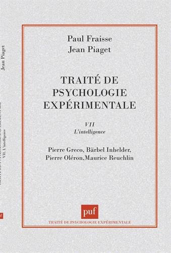 Trait de psychologie exprimentale, tome 7 : L'Intelligence