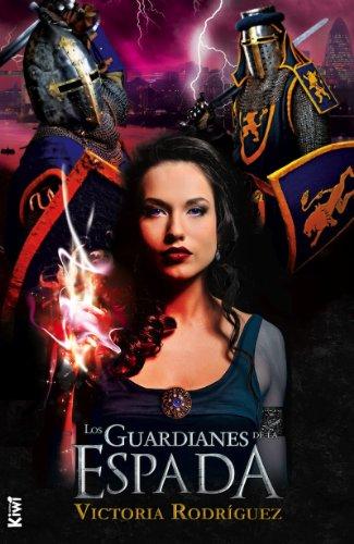 Los Guardianes de la Espada por Victoria Rodríguez