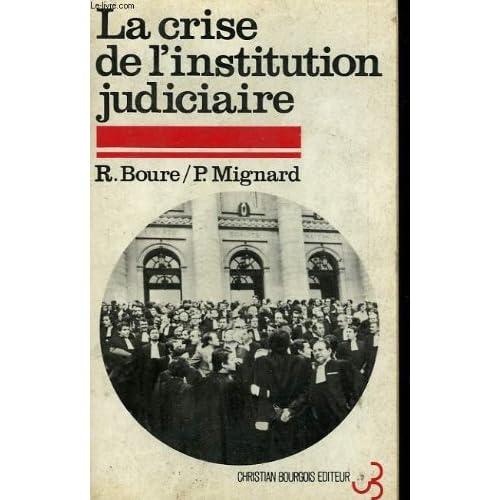 La crise de l'institution judiciaire.