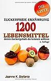 Die besten Bücher Listen - Zuckerfreie Ernährung - 1200 Lebensmittel, deren Zuckergehalt du Bewertungen