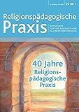 40 Jahre Religionspädagogische Praxis