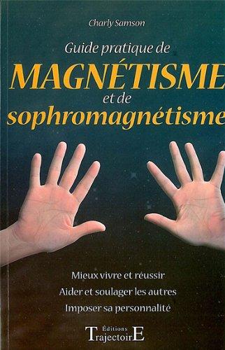 Guide pratique de magnétisme et de sophromagnétisme par Charly Samson