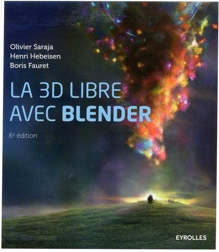 La 3D libre avec Blender par Boris Fauret