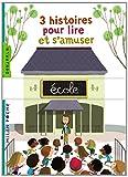 3 Histoires Pour Lire Et S'amuser: A L'Ecole