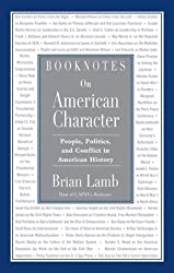 Booknotes on American Character: People, Politics, and Conflict in American History by Brian Lamb (2004-03-31)