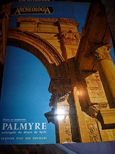 Archeologia n° 16 : Palmyre - Irlande - architecture militaire - initiation à l'architecture médiévale - symbolisme et religions ...