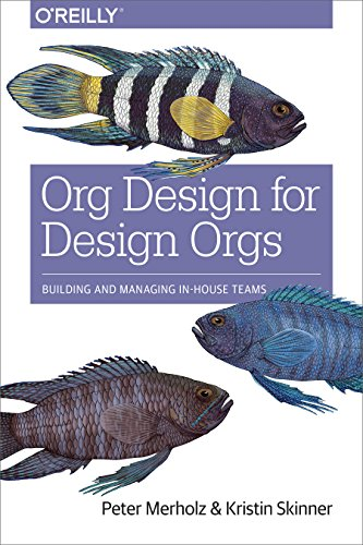 Org Design for Design Orgs por Peter Merholz