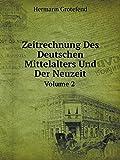 Zeitrechnung Des Deutschen Mittelalters Und Der Neuzeit Volume 2