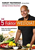 Die 5-Faktor-Welt-Diät: Essen wie in den gesündesten Ländern der Welt