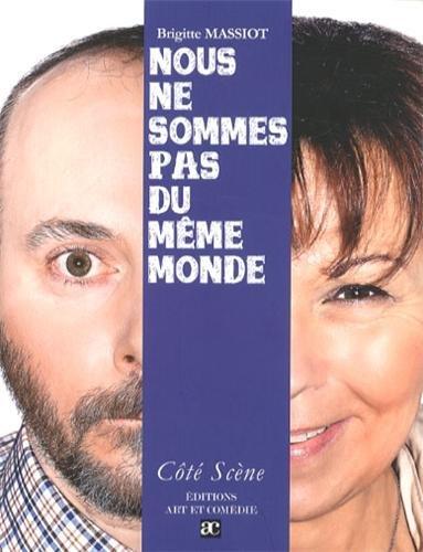 Nous ne sommes pas du même monde par Brigitte Massiot