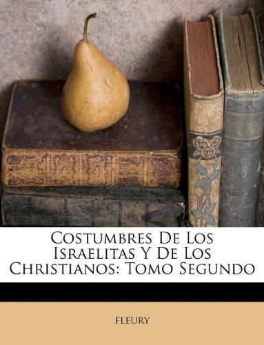 Costumbres De Los Israelitas Y De Los Christianos: Tomo Segundo