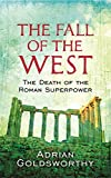 The Fall Of The West: The Death Of The Roman Superpower