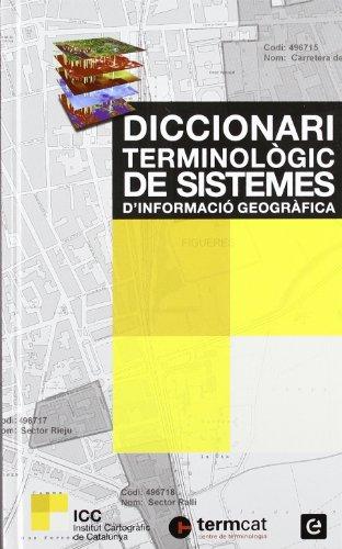 Diccionari terminològic de sistemes d'informació geogràfica (Diccionaris Terminològics) por Joan Nunes