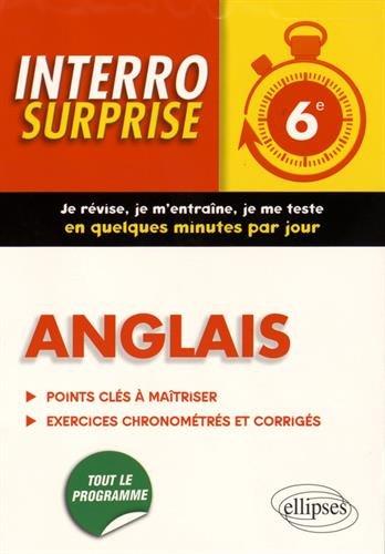 Interro Surprise Anglais 6e Tout le Programme Grammaire et Vocabulaire par Alexandra Nantet