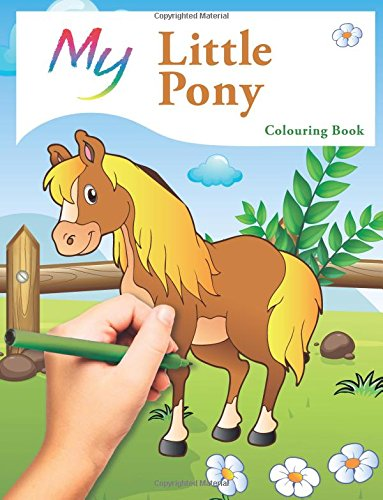 My Little Pony Colouring Book: Cute Creative Children's Colouring