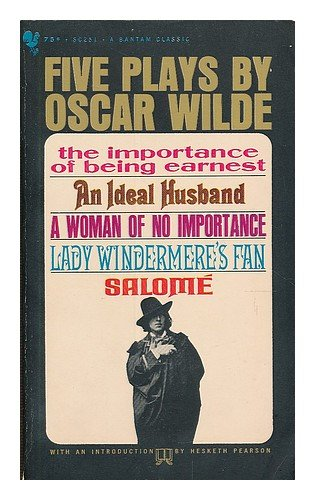 Five plays by Oscar Wilde: Importance of Being Earnest; Ideal Husband; Woman of no Importance; Lady Windermere's Fan; Salome
