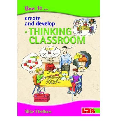 [(How to Create and Develop a Thinking Classroom)] [ By (author) Mike Fleetham, Illustrated by Peter Wilks, Illustrated by David Pattison ] [February, 2004]