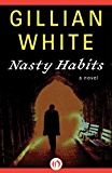 Nasty Habits: A Novel