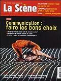 La Scene N 78 Communication: Faire les Bons Choix Sept/Nov. 2015